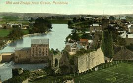 """Mill and Bridge from Castle, Pembroke"""