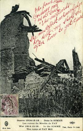 """War 1914-15-16... In the Somme The ruins of Fay Mill"""