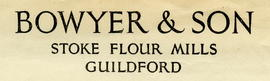 Bowyer and Son, Stoke Flour Mills, Guildford